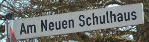 Am-Neuen_Schulhaus_Strassenschild